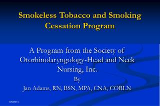 Smokeless Tobacco and Smoking Cessation Program