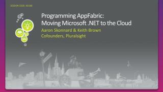 Programming  AppFabric :  Moving  Microsoft .NET to the Cloud