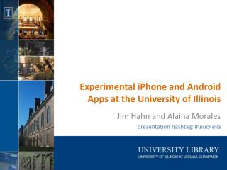 Experimental iPhone and Android Apps at the University of Illinois