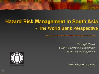 Hazard Risk Management in South Asia -  The World Bank Perspective