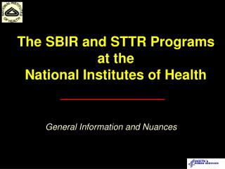 The SBIR and STTR Programs at the National Institutes of Health