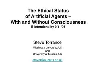 The Ethical Status of Artificial Agents – With and Without Consciousness E-Intentionality 9/11/06