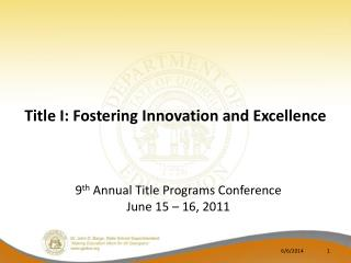 Title I: Fostering Innovation and Excellence