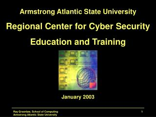 Armstrong Atlantic State University Regional Center for Cyber Security Education and Training January 2003