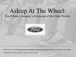 Asleep At The Wheel: Ford Motor Company's Exclusion of the Older Worker