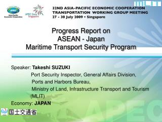 Progress Report on  ASEAN - Japan  Maritime Transport Security Program