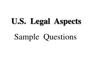 U.S.  Legal  Aspects