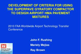 DEVELOPMENT OF CRITERIA FOR USING THE SUPERPAVE GYRATORY COMPACTOR TO DESIGN AIRPORT HMA PAVEMENT  MIXTURES