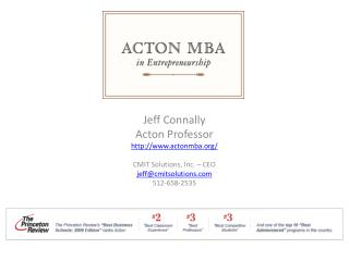 Jeff Connally Acton Professor actonmba/ CMIT Solutions, Inc. – CEO jeff@cmitsolutions 512-658-2535