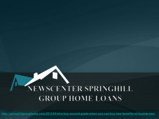 springhill group, Why Buy Second Grade When You Can Buy New: