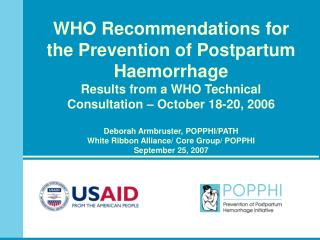 WHO Recommendations for the Prevention of Postpartum Haemorrhage Results from a WHO Technical Consultation   October 18-