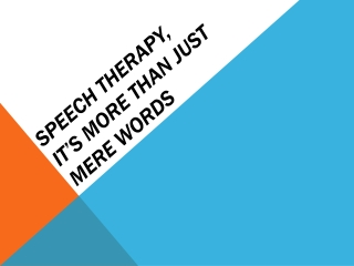 Speech Therapy, It's More Than Just Mere Words
