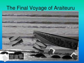 The Final Voyage of Araiteuru