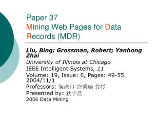 Paper 37  M ining Web Pages for  D ata  R ecords (MDR)