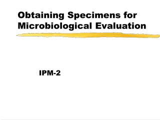 Obtaining Specimens for Microbiological Evaluation
