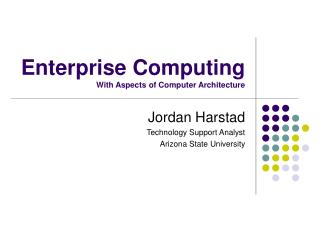 Enterprise Computing With Aspects of Computer Architecture