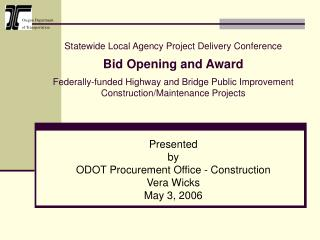 Statewide Local Agency Project Delivery Conference  Bid Opening and Award   Federally-funded Highway and Bridge Public I