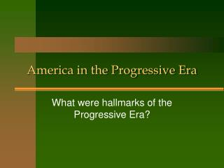 America in the Progressive Era