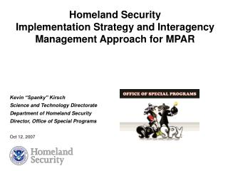 Homeland Security Implementation Strategy and Interagency  Management Approach for MPAR