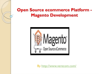 Open source magento development with ecommerce feature