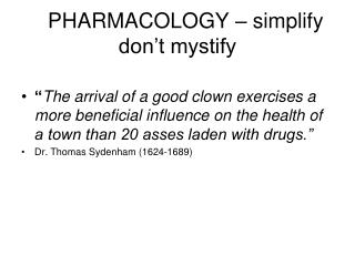 PHARMACOLOGY – simplify don't mystify