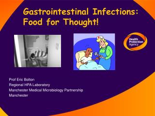 Gastrointestinal Infections:  Food for Thought!