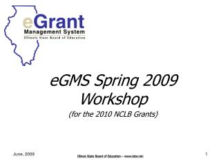 eGMS Spring 2009 Workshop (for the 2010 NCLB Grants)
