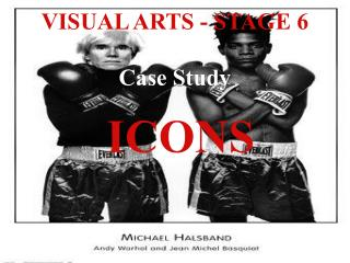 VISUAL ARTS - STAGE 6 Case Study