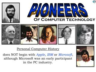 Personal Computer History does NOT begin with  Apple ,  IBM  or  Microsoft , although Microsoft was an early participant