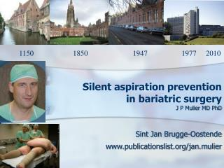 Silent aspiration prevention  in bariatric surgery J P Mulier MD PhD