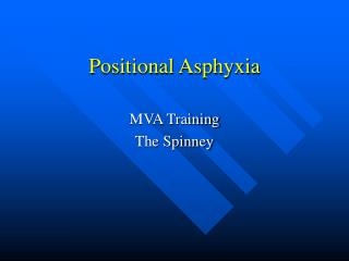 Positional Asphyxia