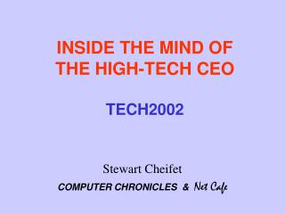 INSIDE THE MIND OF  THE HIGH-TECH CEO TECH2002