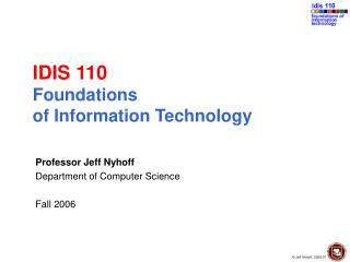 IDIS 110 Foundations  of Information Technology