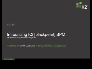 Introducing K2 [blackpearl] BPM