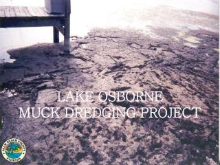 LAKE OSBORNE MUCK DREDGING PROJECT