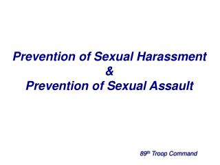 Prevention of Sexual Harassment &  Prevention of Sexual Assault