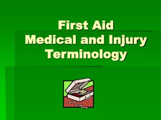 First Aid Medical and Injury Terminology