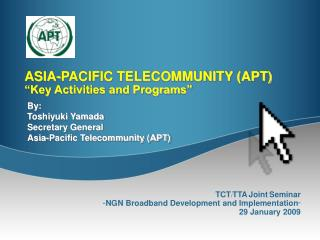 "ASIA-PACIFIC TELECOMMUNITY (APT) ""Key Activities and Programs"""