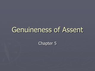 Genuineness of Assent