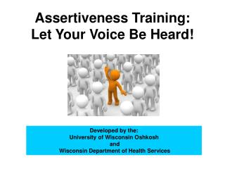 Assertiveness Training:   Let Your Voice Be Heard!