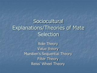 Sociocultural Explanations/Theories of Mate Selection