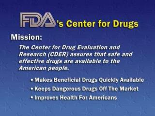 Process of FDA New Drug Approval: 1- New Compound with promising preclinical data 2- Sponsor applies to FDA for an IND (