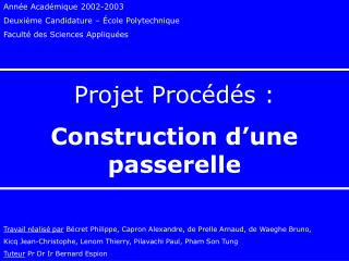 Ann e Acad mique 2002-2003 Deuxi me Candidature    cole Polytechnique Facult  des Sciences Appliqu es