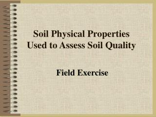 Soil Physical Properties  Used to Assess Soil Quality