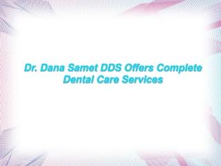 Dr. Dana Samet DDS Offers Complete Dental Care Services