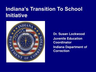 Indiana's Transition To School Initiative