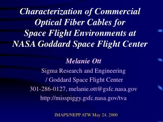 Characterization of Commercial Optical Fiber Cables for  Space Flight Environments at  NASA Goddard Space Flight Center