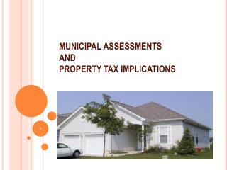 MUNICIPAL ASSESSMENTS AND  PROPERTY TAX IMPLICATIONS
