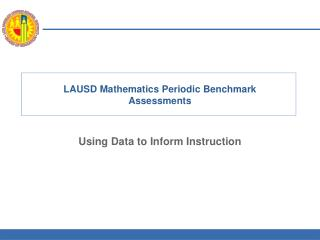 LAUSD Mathematics Periodic Benchmark    Assessments