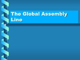 The Global Assembly Line